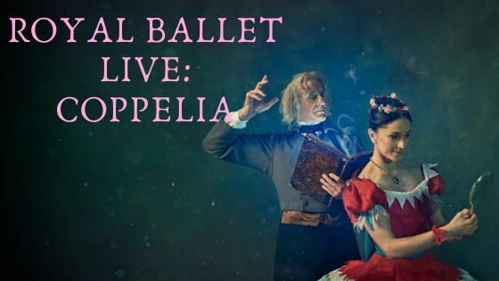 Royal Ballet Live: Coppelia