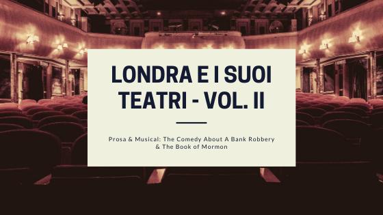 Londra e i suoi Teatri - Volume II