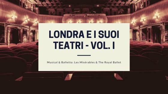 Londra e i suoi Teatri - Volume I